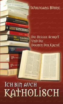 06. Ich bin auch katholisch – Die Heilige Schrift und die Dogmen der Kirche