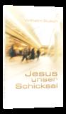 08. Jesus unser Schicksal