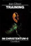 19. Training im Christentum 0 – Grundkurs [Nur DOWNLOAD!]